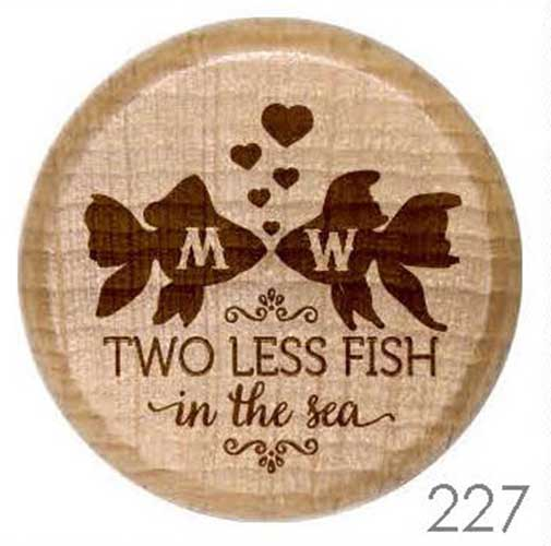 227 two less fish in the sea personalized wine stopper for Two less fish in the sea