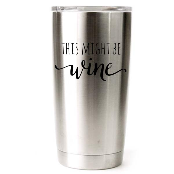20 oz engraved stainless steel yeti tumbler - this could be wine
