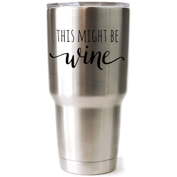 30 oz engraved stainless steel yeti tumbler - this could be wine
